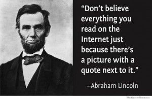 Don't believe everything you read or hear just because it has a ...