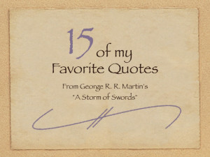15 of my Favorite Quotes from A Storm of Swords