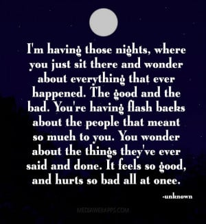 ... you. You wonder about the things they've ever said and done. It feels