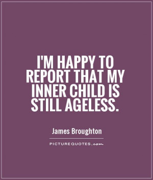 Aging Quotes Inner Child Quotes James Broughton Quotes