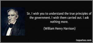 wish you to understand the true principles of the government. I wish ...