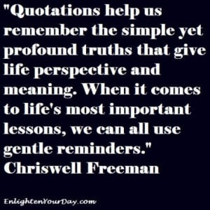 Quotations help us remember...