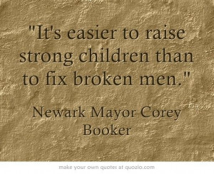 sons quotes | books and quotes / It's easier to raise strong children ...