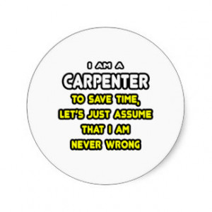 Funny Carpenter T-Shirts and Gifts Round Sticker