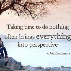 Quote   taking time off , rest, vacation