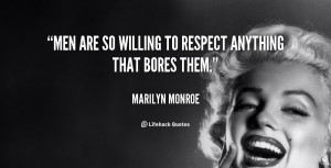 quote-Marilyn-Monroe-men-are-so-willing-to-respect-anything-88400.png