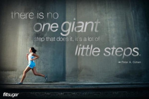 motivational fitness quotes, there is no one giant step that does it ...