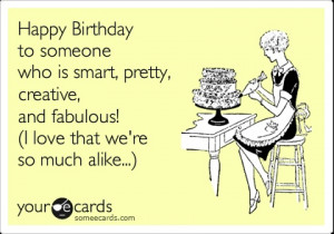 Happy Birthday to someone who is smart, pretty, creative, and fabulous ...