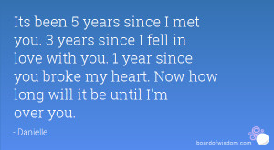 since I met you. 3 years since I fell in love with you. 1 year since ...