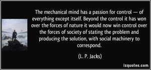 The mechanical mind has a passion for control — of everything except ...