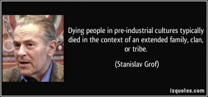 Dying people in pre-industrial cultures typically died in the context ...