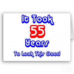 Happy 55th birthday sayings.