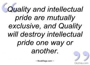 quality and intellectual pride are
