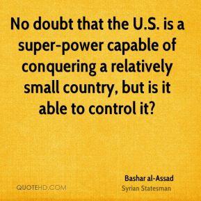 bashar-al-assad-bashar-al-assad-no-doubt-that-the-us-is-a-super-power ...