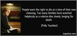 People want the right to die at a time of their own choosing. Too many ...