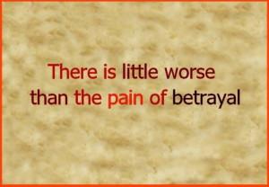 Betrayal, quotes, sayings, pain of betrayal