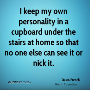 dawn-french-dawn-french-i-keep-my-own-personality-in-a-cupboard-under ...