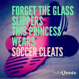 ... , Cute Soccer Quotes, Girls Quotes, Athletic Quotes, Soccer Girls