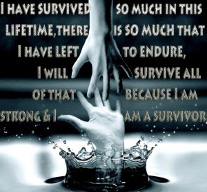 ... Survive All Of That Because I Am Strong And I Am A Survivors #Stop #