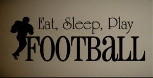 Wall Decal Art Sticker Quote Vinyl Eat Sleep Football Kids Wall Quote ...