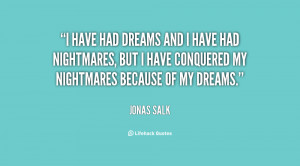 quote-Jonas-Salk-i-have-had-dreams-and-i-have-31557.png