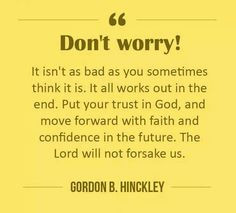 it will work out more the lord faith quotes lds lds church quotes ...