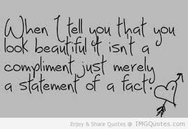 When I Tell You That You Look Beautiful Isn't a Compliment Just ...