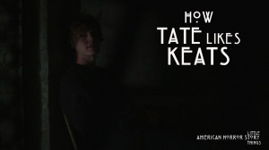 Tate American Horror Story Tumblr Quotes How tate likes keats