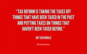 quote-Art-Buchwald-tax-reform-is-taking-the-taxes-off-119722.png
