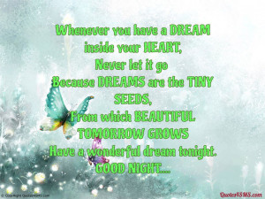 Whenever you have a DREAM inside your HEART...