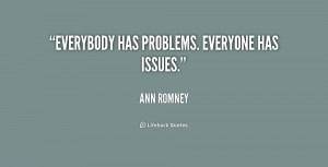 ... -Ann-Romney-everybody-has-problems-everyone-has-issues-210631_2.png