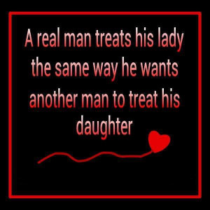 real man Treat His lady The Same Way he Wants