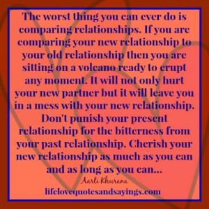 ... relationships if you are comparing your new relationship to your old