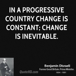 Benjamin Disraeli Change Quotes