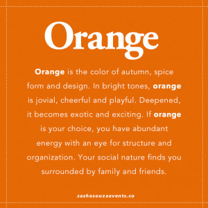 ... orange is the color of the season. What does color say about you