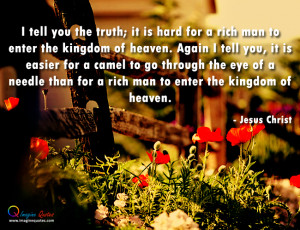 tell_you_the_truth_it_is_hard_for_rich_man_to_enter_the_kingdom_of ...