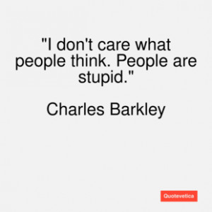 Charles barkley quote i don't care what peo