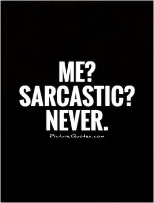 Sarcastic Quotes Witty Quotes Smart Quotes Ass Quotes