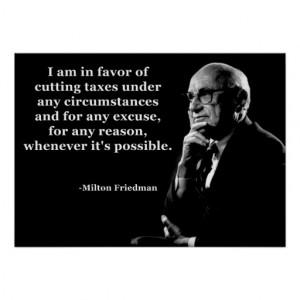 Milton Friedman Tax Cuts Quote Print