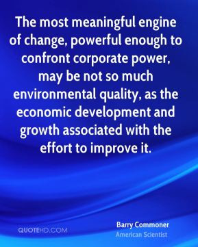 enough to confront corporate power, may be not so much environmental ...