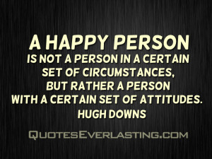 Hugh Downs – A happy person is not