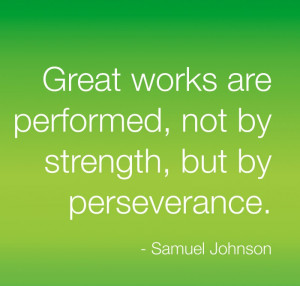 Great Works Are Performed, Not By Strength – Life Quotes