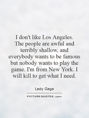dont-like-los-angeles-the-people-are-awful-and-terribly-shallow-and ...