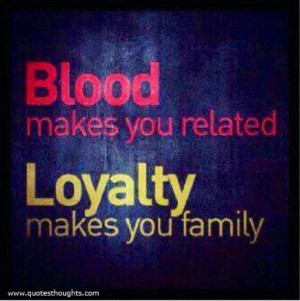 Family Quotes-Thoughts-Loyalty-Blood-Great-Best-Nice