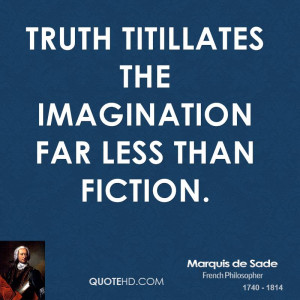 Truth titillates the imagination far less than fiction.