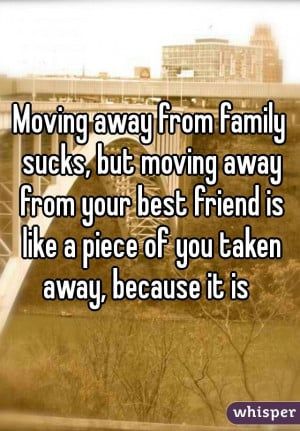 Quotes About Moving Away From Your Best Friend Moving away from family ...