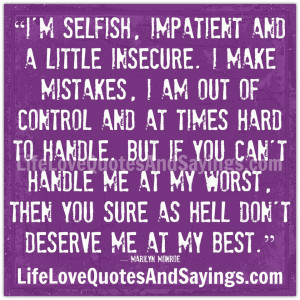 Selfish People Quotes And Sayings i'm selfish, impatient and a