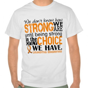 Leukemia How Strong We Are T-shirts