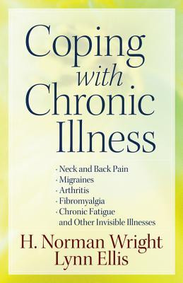 Coping with Chronic Illness: *Neck and Back Pain *Migraines *Arthritis ...