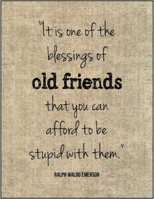 Old friends Emerson quote print gift for bridesmaid best friend sister ...